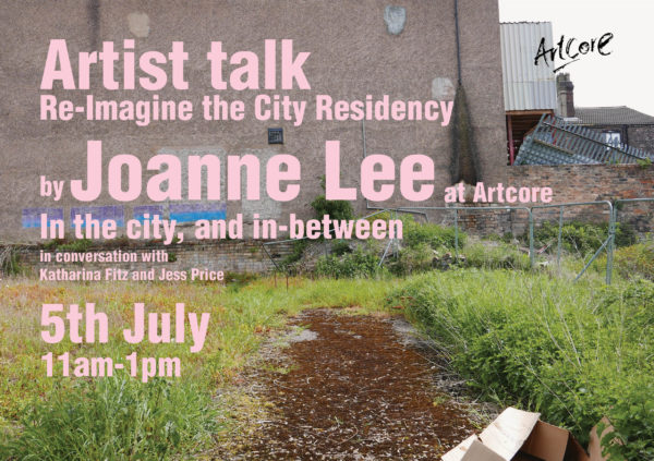In the city and in-between - Artist Talk by Joanne Lee at Artcore