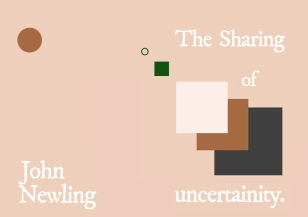 The Sharing Of Uncertainity (John Newling) - Online Exhibition